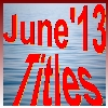 JUNE 2013 Titles